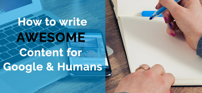 How to write awesome content for Google and People